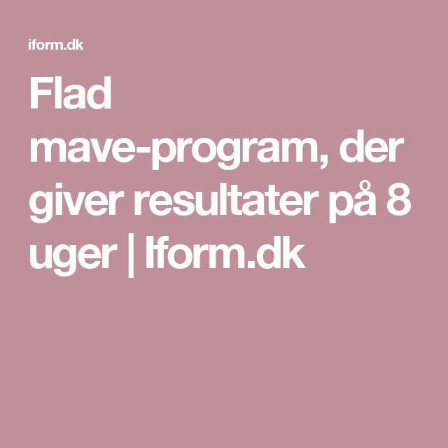 Flad mave-program, der giver resultater på 8 uger | Iform.dk