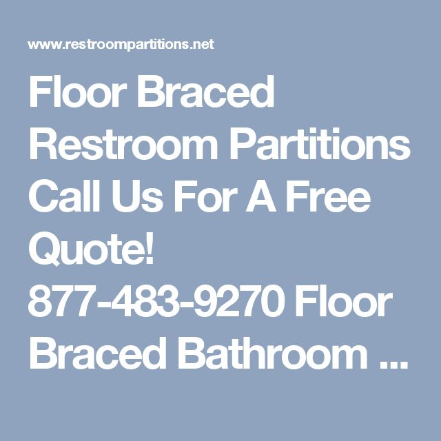 Floor Braced Restroom Partitions Call Us For A Free Quote! 877-483-9270 Floor Braced Bathroom Partitions For Sale  Floor Braced partitions mount to the floor with floor anchors and are recommended for areas where ceiling conditions are unusually high or vaulted. These floor anchor supports require a minimum of 3″ of concrete to effectively support the weight of these material components. The floor mounted pilasters stand 70″ High and engineered to support the panels and doors in each…