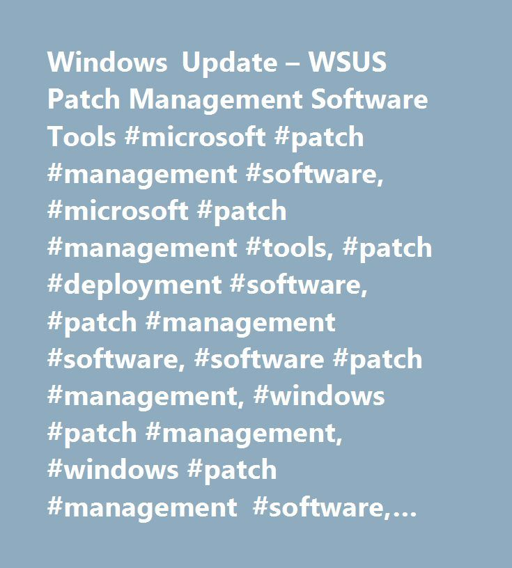 Windows Update – WSUS Patch Management Software Tools #microsoft #patch #management #software, #microsoft #patch #management #tools, #patch #deployment #software, #patch #management #software, #software #patch #management, #windows #patch #management, #windows #patch #management #software, #windows #server #patch #management, #wsus #patch #management, #windows #update, #wsus #alternative…