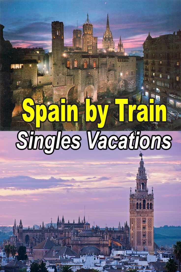 Vacation On A Hosted Singles Tour Of Spain With Other Singles And Solo Travelers Travel By Train From Barcelona To Madrid And See All The Wonderful Sights