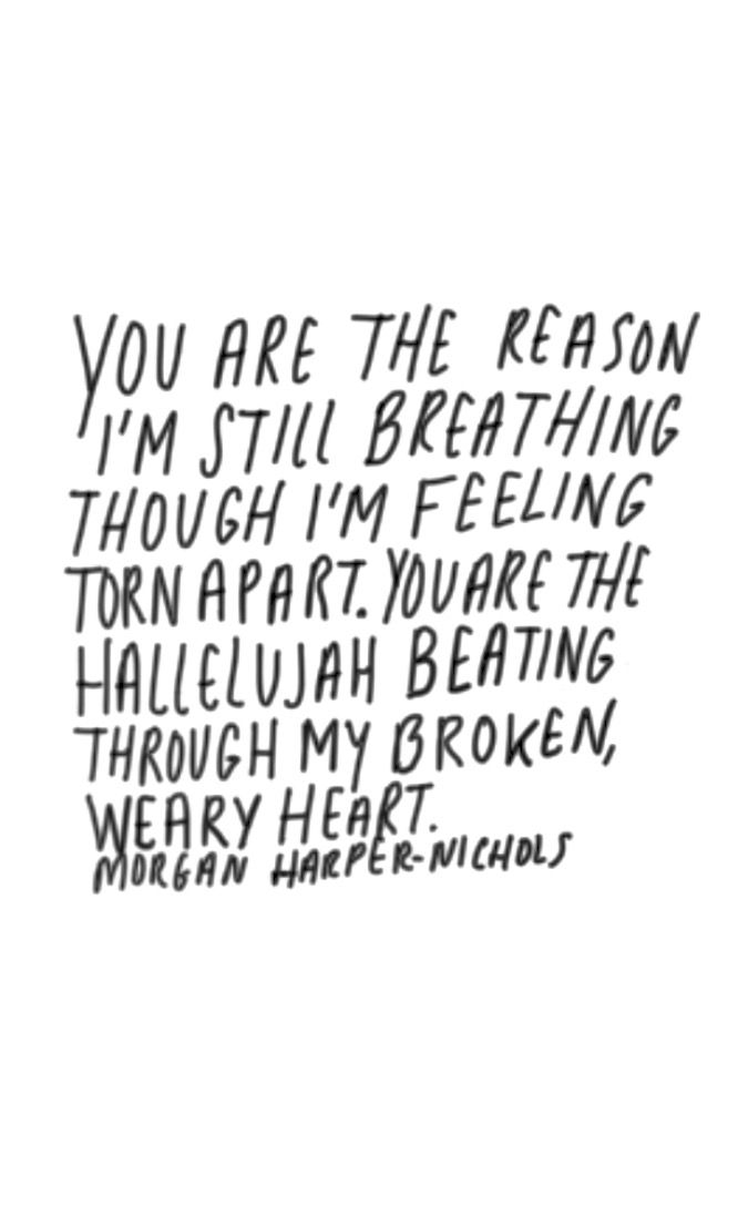 If you're feeling torn apart // Morgan Harper Nichols quote, courage, strength, inspiration, inspiring, faith, strong, deep, truth, Christian, Jesus, God, broken heart, depression, anxiety,  doubt, fear, giving up, never give up, school motivation, poem, poetry, short