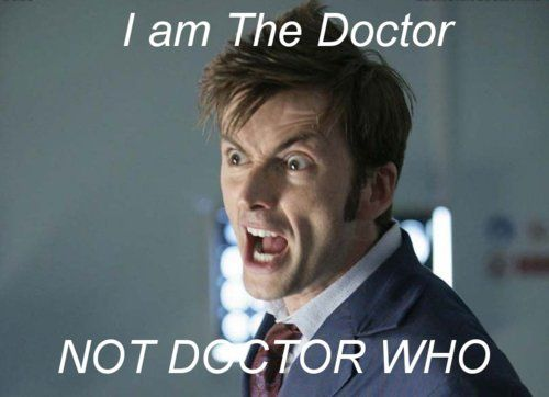 He's not 'Doctor Who'. The character is called 'The Doctor.' The show is called 'Doctor Who.' The show title is a question asking who the Doctor is. Got it? and it's doctor not dr.