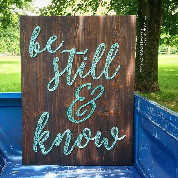 MADE TO ORDER Be Still & Know String Art by TheHonakerHomeMaker