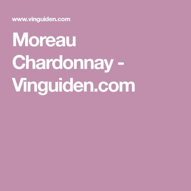 Moreau Chardonnay - Vinguiden.com