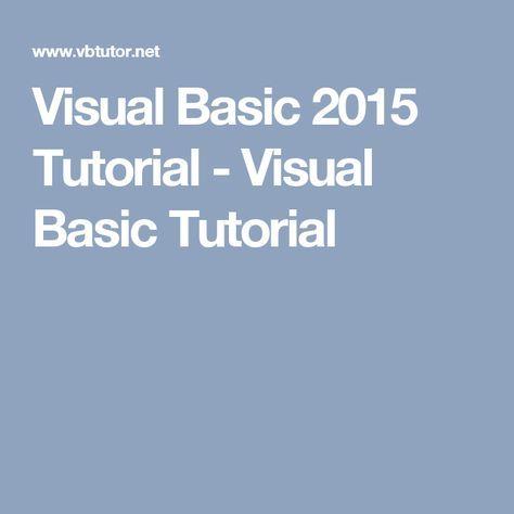 Visual Basic 2015 Tutorial - Visual Basic Tutorial