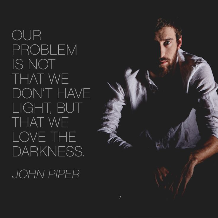 Our problem is not that we don't have light... - SermonQuotes