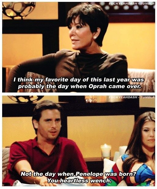 I don't even keep up with the Kardashians, but Scott Disick's quotes are pure gold.  Lord Disick's 10 Best Lines