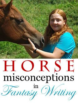 Horse Misconceptions in Fantasy Writing. Very helpful
