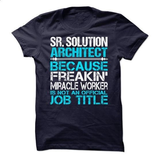 Sr Solution Architect - #geek t shirts #street clothing. GET YOURS => https://www.sunfrog.com/No-Category/Sr-Solution-Architect.html?60505
