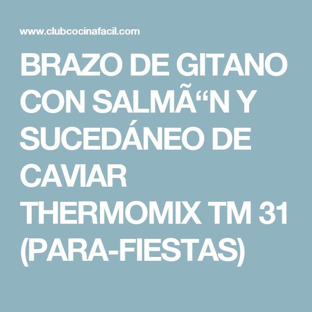 """BRAZO DE GITANO CON SALMÃ""""N Y SUCEDÁNEO DE CAVIAR THERMOMIX TM 31 (PARA-FIESTAS)"""