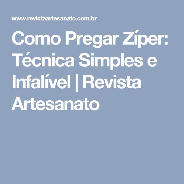 Como Pregar Zíper: Técnica Simples e Infalível | Revista Artesanato