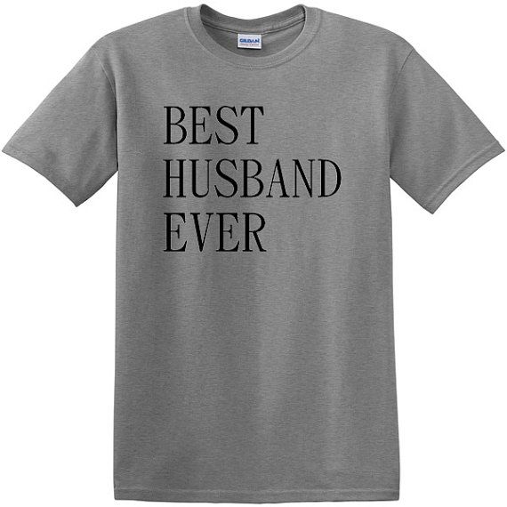 Best Husband Ever T Shirt, Gift For Men, Gift for Husband, Funny T shirt, Anniversary Shirt for Men, Holiday Gift, Valentine's Day Gift on Etsy, $15.00