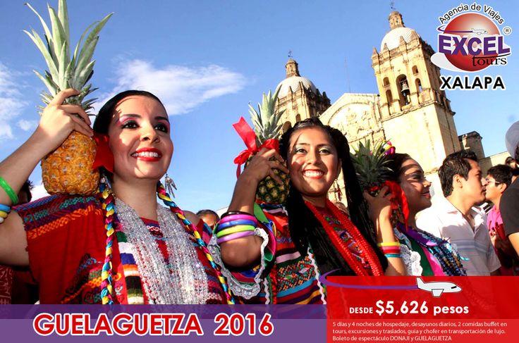 Disfruta de la fiesta de los Oaxaqueños La Guelaguetza 2016, ¡Tienes que vivirlo! PRIMER GUELAGUETZA Del 22 al 26 de julio 2016 SEGUNDA GUELAGUETZA Del 29 de julio al 2 de agosto 2016