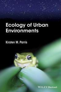 Ecology of Urban Environments / Kirsten M. Parris.