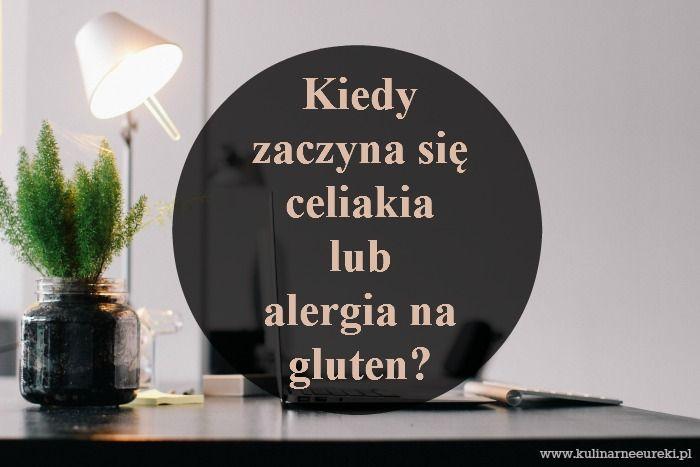 Kiedy zaczynają się celiakia i alergia na gluten? Po czym je poznać?