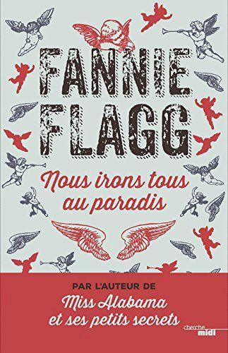 Fannie FLAGG : Nous irons tous au paradis