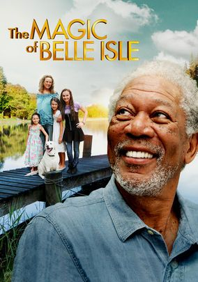 The Magic of Belle Isle - Morgan Freeman - beautiful story about the Power of Imagination