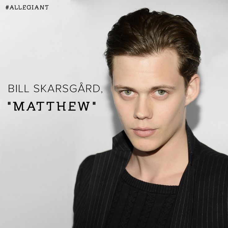 Bill Skarsgård officially joins the cast of The Divergent Series: Allegiant Part 1 as Matthew!