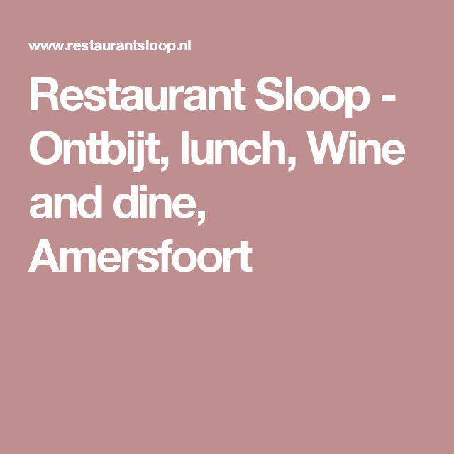 Restaurant Sloop - Ontbijt, lunch, Wine and dine, Amersfoort