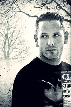 Corey Taylor is one of my biggest inspirations. He is a singer and writer for two bands, a writer of two successful books, a starting actor in 'Fear Clinic', a husband, father and such a great guy. He is just a really talented.