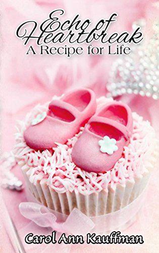Echo of Heartbreak, A Recipe for Life by Carol Ann Kauffman http://www.amazon.com/dp/B00ES2H0BS/ref=cm_sw_r_pi_dp_JOFkxb15ECV01
