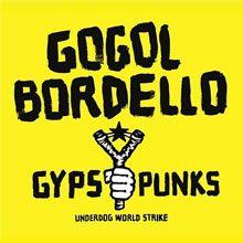 Gogol Bordello-Underdog World Strike