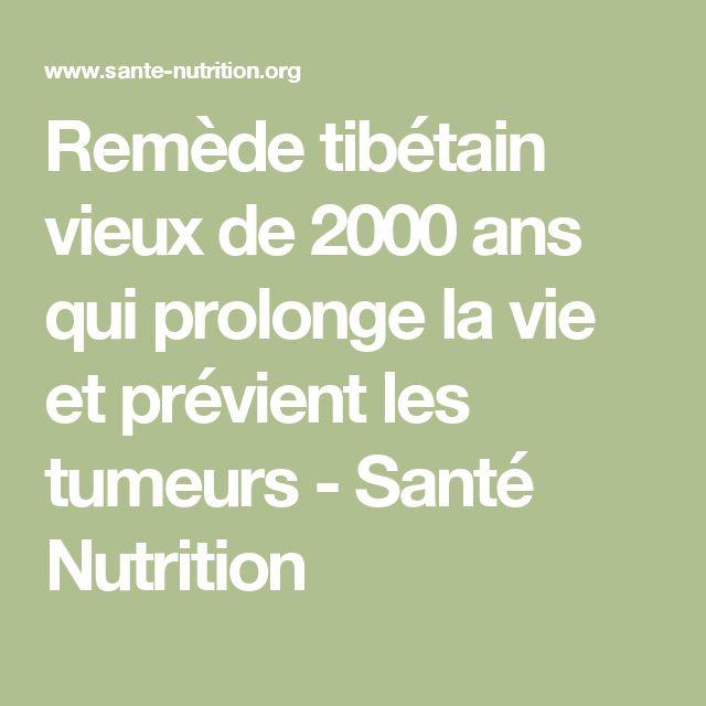 Remède tibétain vieux de 2000 ans qui prolonge la vie et prévient les tumeurs - Santé Nutrition