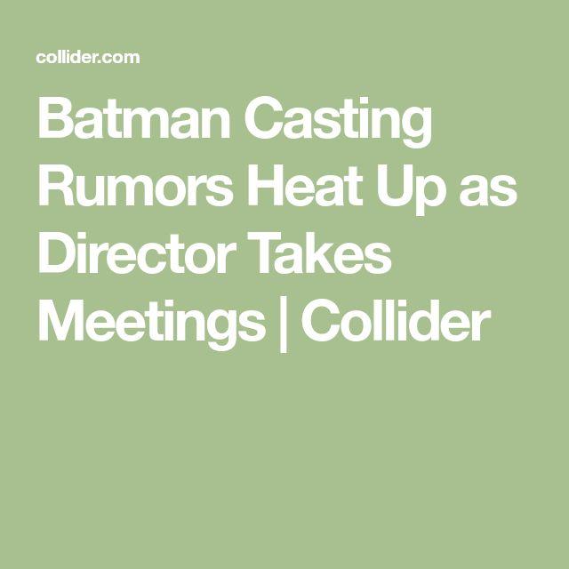Batman Casting Rumors Heat Up as Director Takes Meetings   Collider