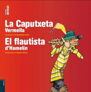 La Caputxeta Vermella  El flautista d'Hamelin