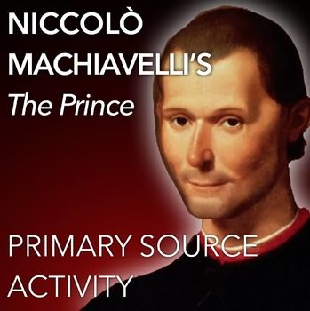 Niccolo Machiavelli's The Prince Primary Source Worksheet teaches students Machiavelli's rules on being a Renaissance leader.  Excerpts from his infamous book focus on whether it is better to be loved or feared, and a princes expertise on war.  This can be used in class or as homework as its a completely stand alone assignment.