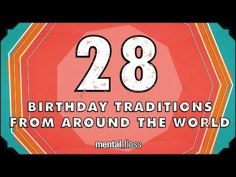 28 Birthday Traditions From Around the World - mental_floss on YouTube (Ep.201) #culture #travel #video