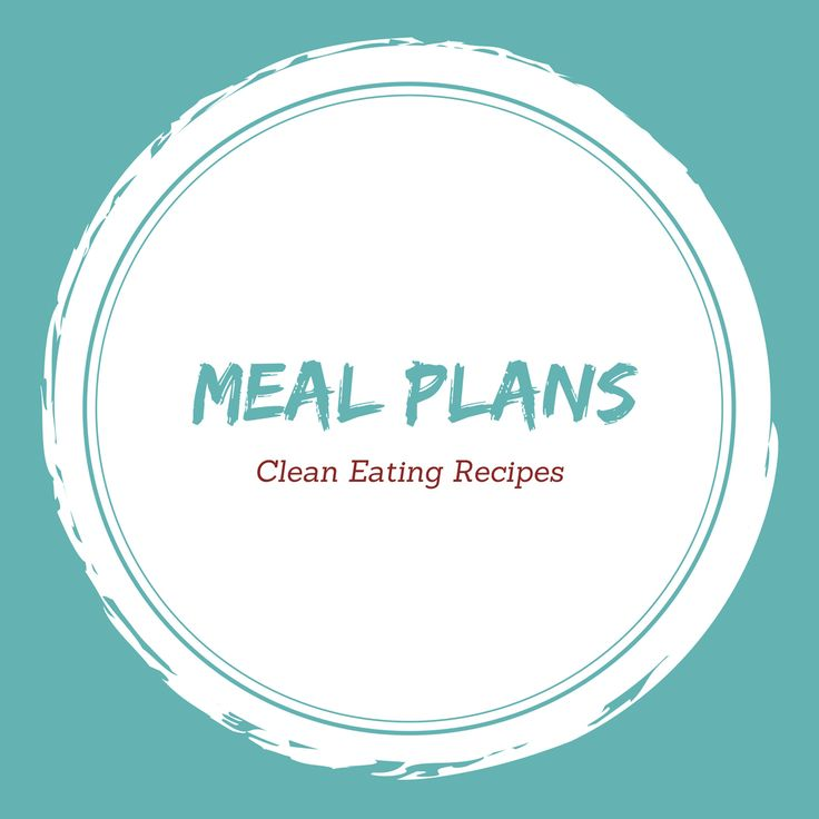 Best Clean Eating Meal Plans Images On   Health Foods