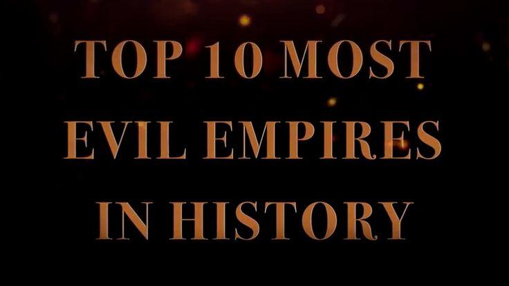 10 Most Evil Empires in History :https://webbybuzz.com/10-most-evil-empires-in-history/