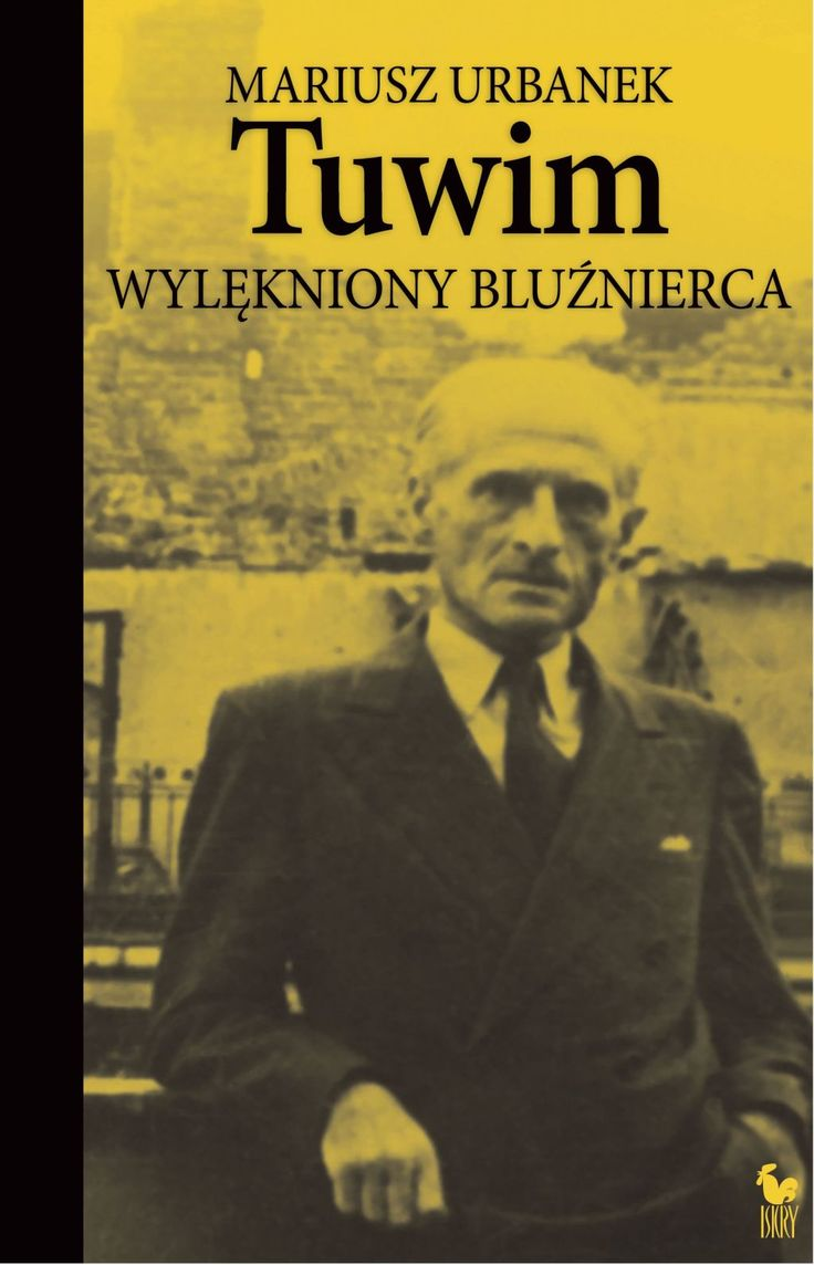 """""""Tuwim. Wylękniony bluźnierca"""" Mariusz Urbanek Cover by Andrzej Barecki Published by Wydawnictwo Iskry 2013"""