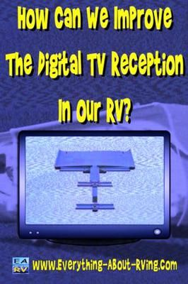 How Can We Improve The Digital TV Reception In Our RV?