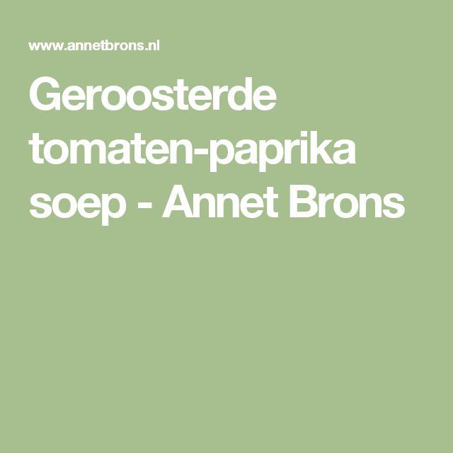 Geroosterde tomaten-paprika soep - Annet Brons