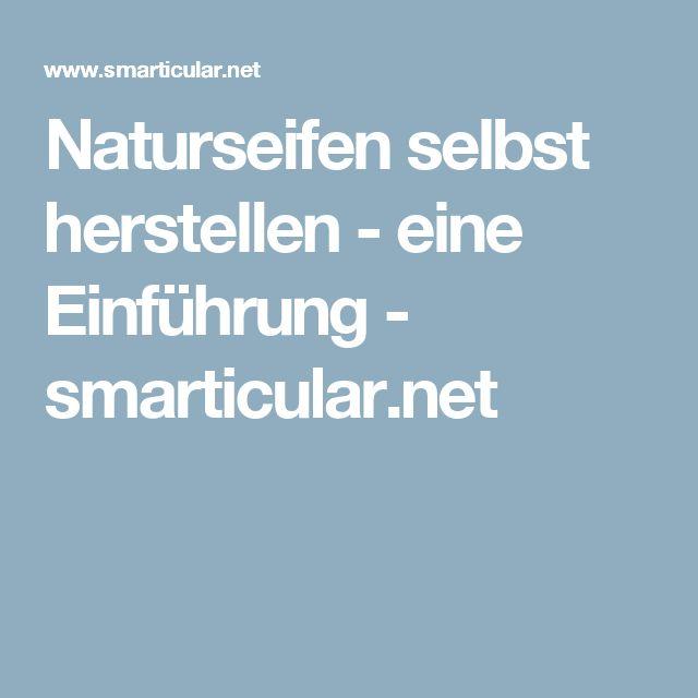 Naturseifen selbst herstellen - eine Einführung - smarticular.net