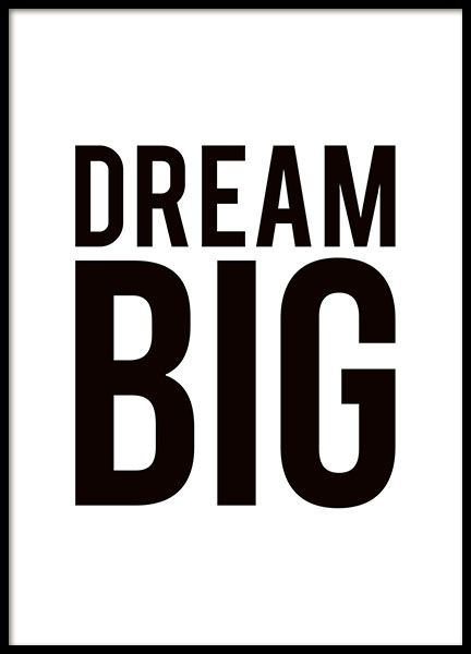 Black and white poster with large black text, Dream big. A simple and stylish poster that looks nice in a simple black frame. Fits well as part of a collage or on a large picture wall. www.desenio.co.uk