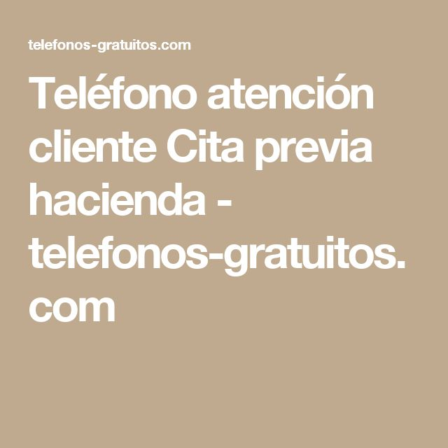 Teléfono atención cliente Cita previa hacienda - telefonos-gratuitos.com