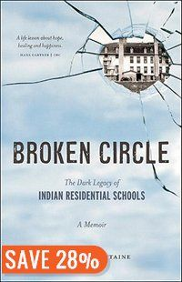 Broken Circle: The dark legacy of Indian Residential Schools: A Memoir Book by Theodore Fontaine | Trade Paperback | chapters.indigo.ca