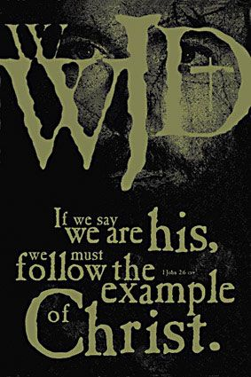 If we say we are His, we must follow the example of Christ.
