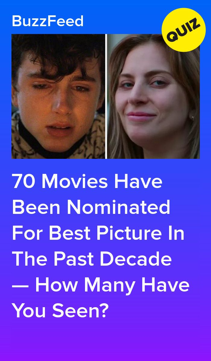 70 Movies Have Been Nominated For Best Picture In The Past Decade How Many Have You Seen Movies Romance Movies Best Working Title Films