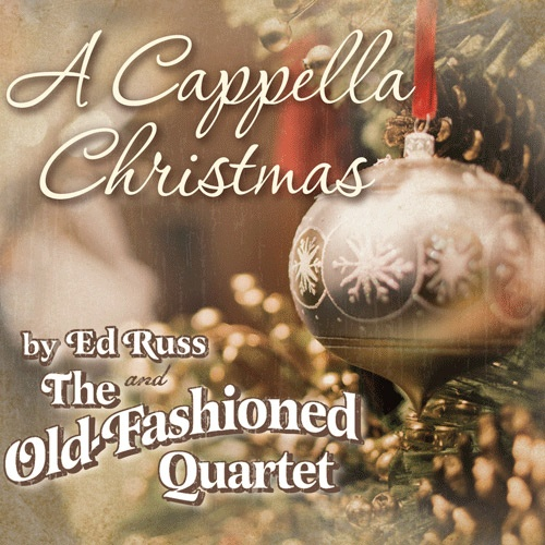 Ed Russ and the Old-Fashioned Quartet | A Cappella Christmas music