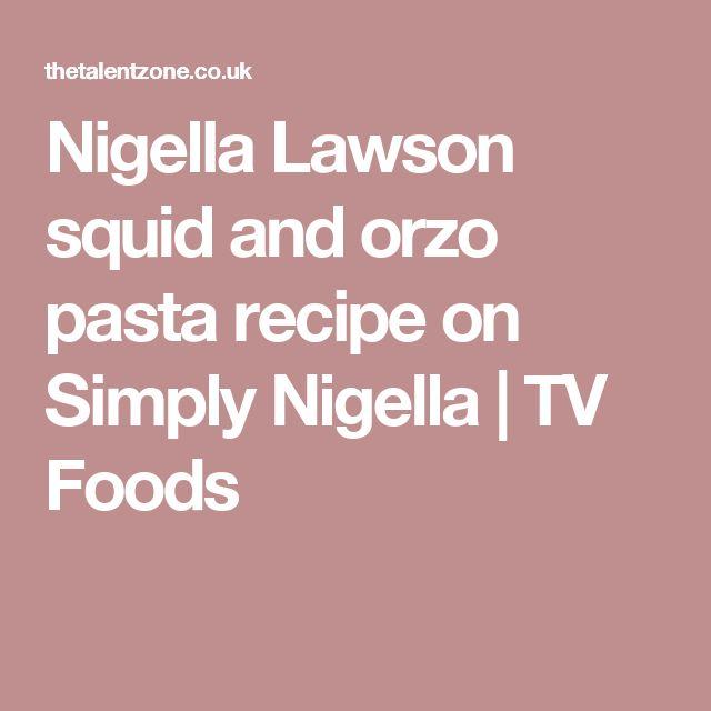 Nigella Lawson squid and orzo pasta recipe on Simply Nigella | TV Foods
