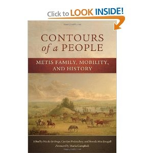 Amazon.com: Contours of a People: Metis Family, Mobility, and History (New Directions in Native American Studies series) (9780806142791): Nichole St-Onge, Carolyn Podruchny, Brenda MacDougall, Maria Campbell: Books