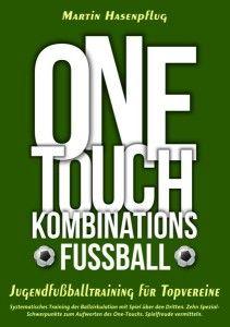 Eine Rezension von Martin Hasenpflugs neuem Buch One-Touch-Kombinationsfußball. Die dort beschriebene Trainingsmethode könnte das Ende des Kick-and-Rushs im Jugendfußball bedeuten.