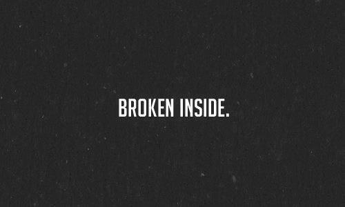 I Feel Broken Inside Quotes. QuotesGram