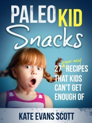 This is free for 24 hours as of 7/13/13. Paleo Kid Snacks: 27 Super Easy Recipes that Kids Can't Get Enough Of (Primal Gluten Free Kids Cookbook): Amazon:Kindle Store