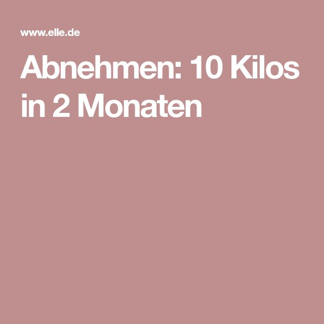 Abnehmen: 10 Kilos in 2 Monaten