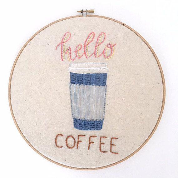 Hello Coffee Embroidery Hoop // Embroidery Hoop Art by LoopyInLove